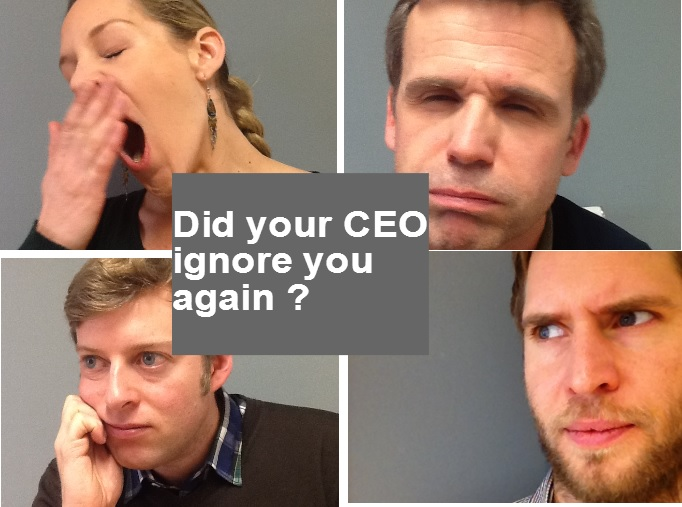 Reasons why the CEO ignored you