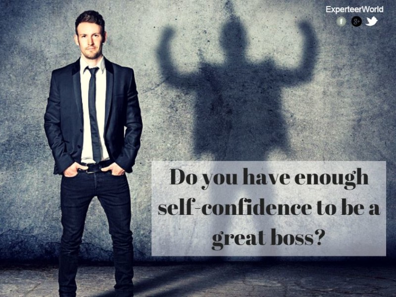 How Self confidence makes you a top boss