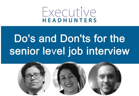 executive connexions dos and donts for the senior level job interview