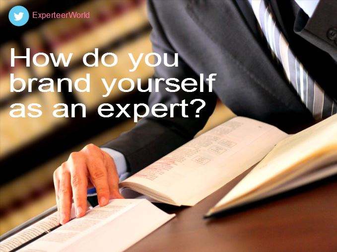 How do you brand yourself as an expert