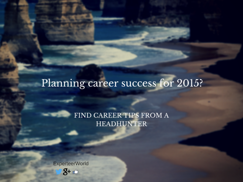 headhunter tips for career in 2015
