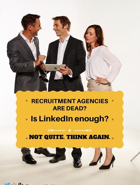 Recruitment agencies are not dead. Seeking management jobs needs headhunters