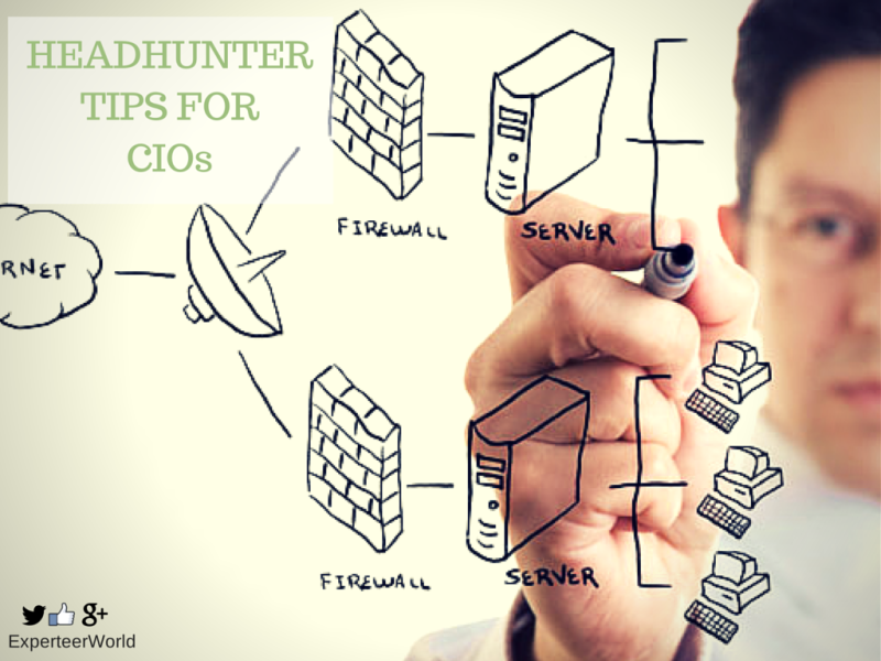 Tips from headhunters for CIOs changing jobs