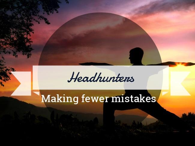 flexible headhunters make fewer mistakes