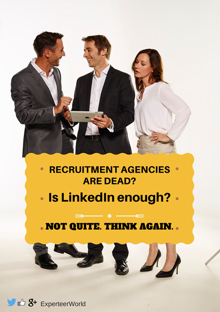 Recruitment Agencies Are Not Dead! Why professionals seeking